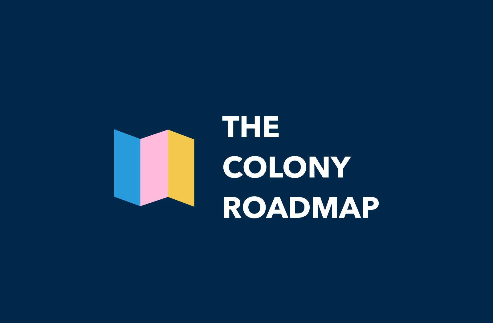 Colony's 2021 Product Roadmap